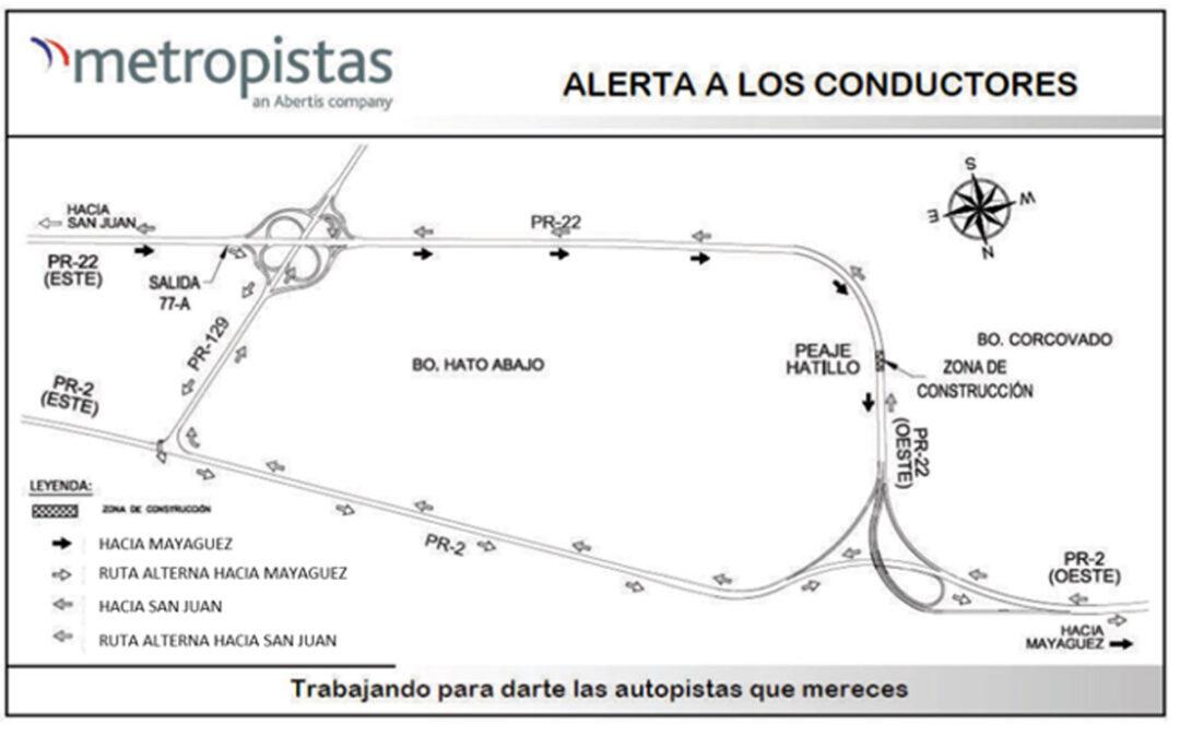 Un carril disponible en la autopista PR-22 en ambas direcciones, entre el km. 82.6 y el km. 81.7 debido a trabajos de demolición de antigua plaza de peaje de Hatillo