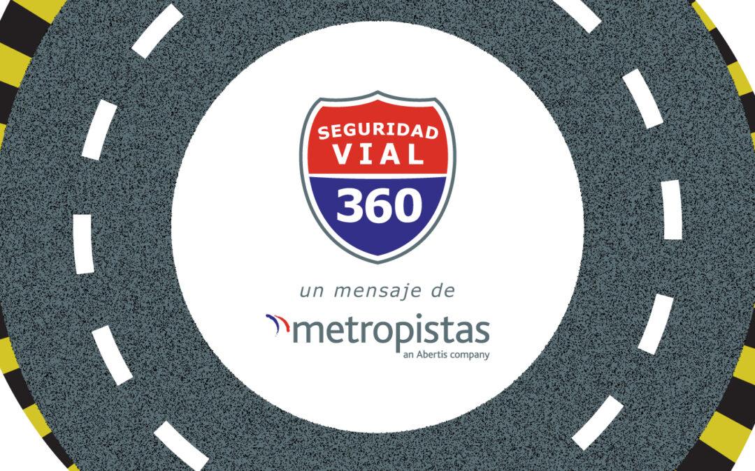 Metropistas lanza Seguridad Vial 360
